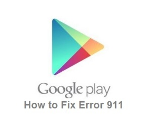 fix google play store error 911 on android
