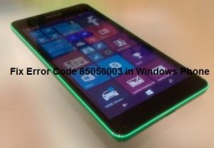 Fix Error Code 85050003 in Windows Phone