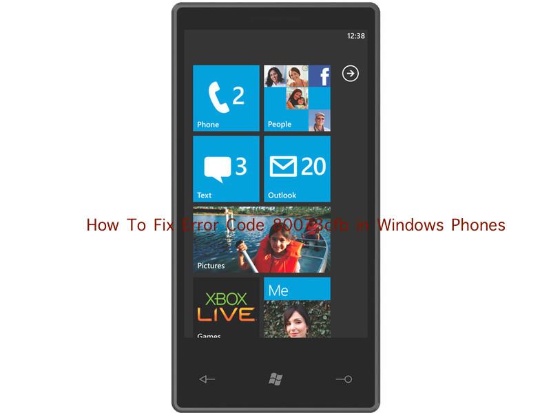 Error Code 80073cfb in Windows Phones