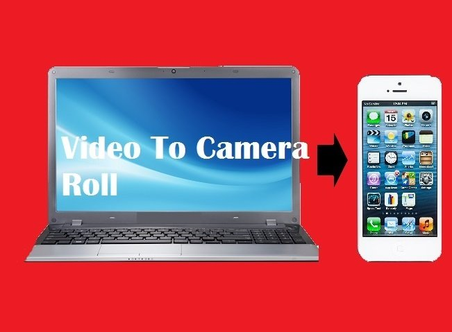 How to transfer video from Computer to iPhone camera roll