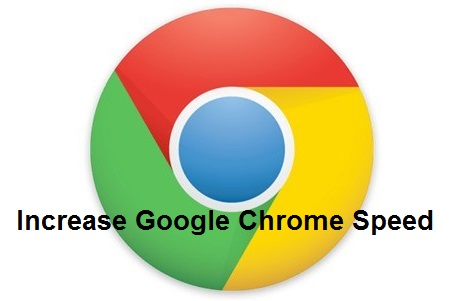How To Increase Google Chrome Speed