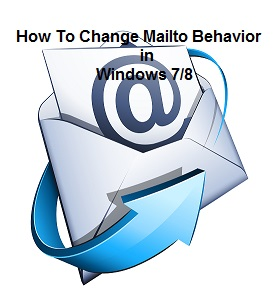 How To Change Mailto Behavior in Windows 7 /8